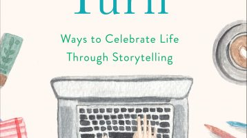 Announcing Your Turn: Ways to Celebrate Life Through Storytelling